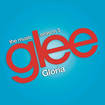 Gloria (Glee Cast Version)
