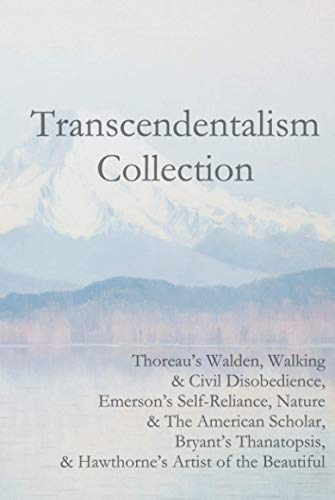 Transcendentalism Collection: Thoreau's Walden, Walking & Civil Disobedience, Emerson's Self-Reliance, Nature & The American Scholar, Bryant's Thanatopsis, & Hawthorne's Artist of the Beautiful