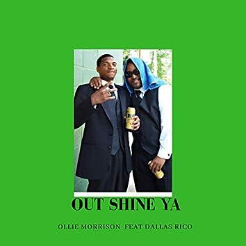 Out Shine Ya (feat. Dallas Rico)