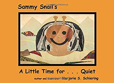 Sammy Snail's A Little Time for Quiet from Independently published