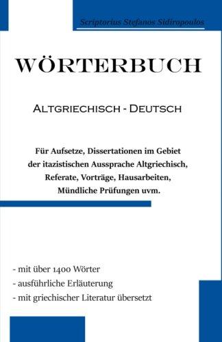Wörterbuch Altgriechisch - Deutsch: Für Anfänger und Fortgeschrittene