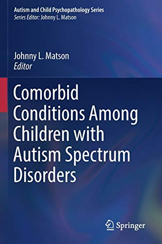 Comorbid Conditions Among Children with Autism Spectrum Disorders (Autism and Child Psychopathology Series)
