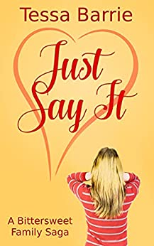 Just Say It by [Tessa Barrie]