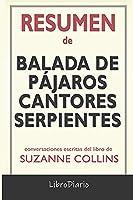 Resumen de Balada de pájaros cantores y serpientes: de Suzanne Collins: Conversaciones Escritas