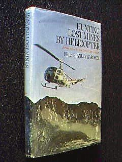 Hunting Lost Mines By Helicopter: Adventure in the American Desert