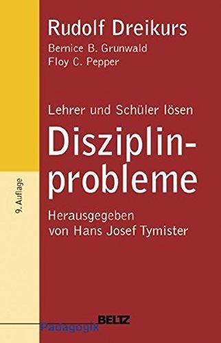Lehrer und Schüler lösen Disziplinprobleme (Beltz Grüne Reihe) by Rudolf Dreikurs (2003-07-11)