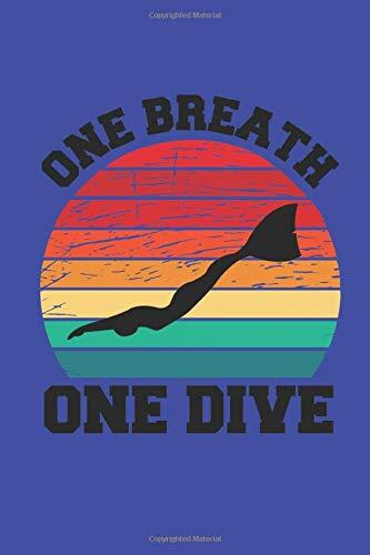 One Breath One Dive: Schlichtes 50 Seitiges ApnoeTaucher Logbuch DIN A5