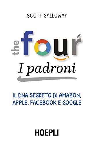 The Four. I padroni: Il DNA segreto di Amazon, Apple, Facebook e Google