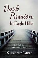 Dark Passion In Eagle Hills (Eagle Hills Trilogy)
