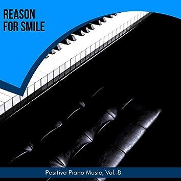 Reason For Smile - Positive Piano Music, Vol. 8