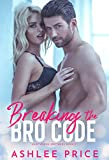 Breaking The Bro Code (Hawthorne Brothers Book 3) (English Edition)