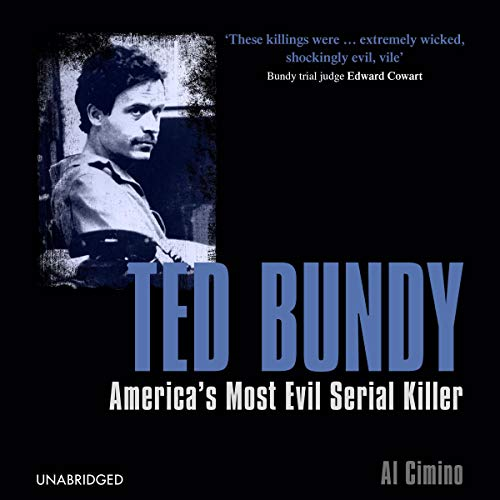 Ted Bundy: America's Most Evil Serial Killer cover art
