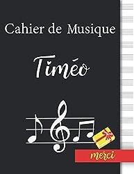 Cahier de Musique Timéo: Cahier de Partitions, cadeau pour Timéo | 13 Portées Page, Couverture Noir, 110 Pages Grand Format, 21.59 x 27.94 cm