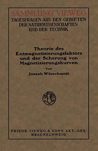 Theorie des Entmagnetisierungsfaktors und der Scherung von Magnetisierungskurven (Sammlung Vieweg)