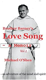 Brother Barney's Love Song - a Memoir (Brother Barney Books Book 2) (English Edition)