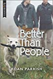 Better Than People (Garnet Run Book 1)