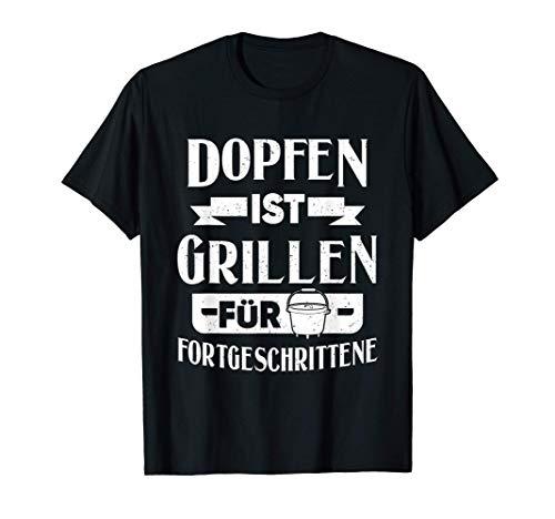 Lustig Dutch Oven Do Dopfen Ist Grillen Für Fortgeschrittene T-Shirt