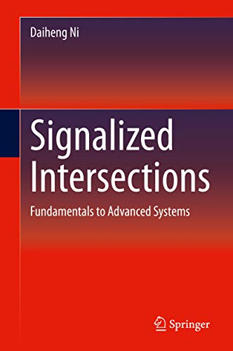 Signalized Intersections: Fundamentals to Advanced Systems (English Edition)