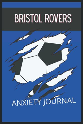Bristol Rovers: Anxiety Journal, Bristol Rovers FC Journal, Bristol Rovers Football Club, Bristol Rovers FC Diary, Bristol Rovers FC Planner, Bristol Rovers FC