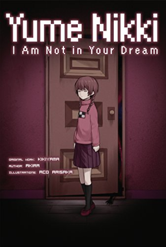 Yume Nikki: I Am Not in Your Dream (English Edition)