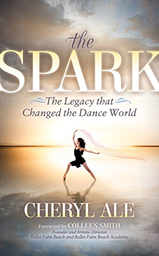 The Spark: The Legacy that Changed the Dance World (English Edition)