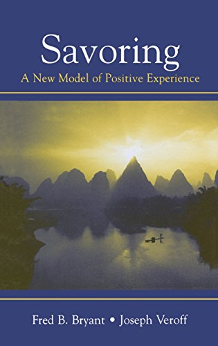 Savoring: A New Model of Positive Experience (English Edition)