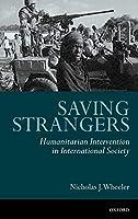 Saving Strangers: Humanitarian Intervention in International Society