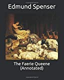 The Faerie Queene (Annotated)