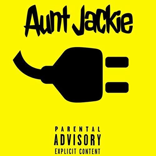 Aunt Jackie [Explicit]