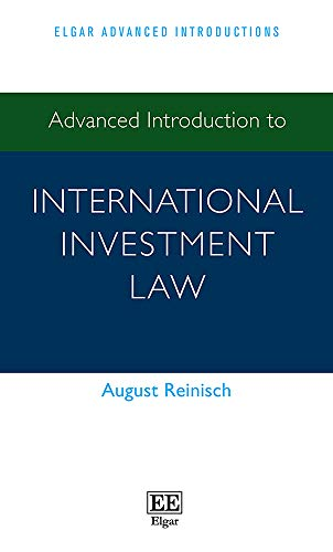 Advanced Introduction to International Investment Law (Elgar Advanced Introductions)