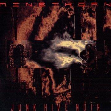 Minethorn: Junk Hive Noir (Audio CD)