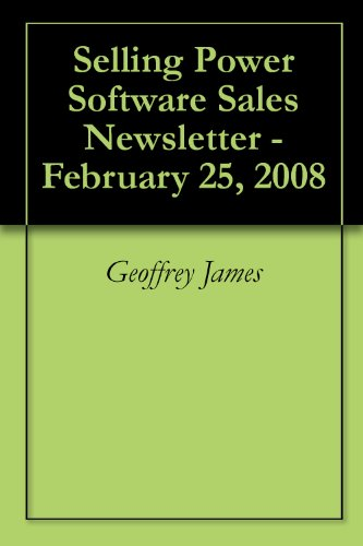 Selling Power Software Sales Newsletter - February 25, 2008 (English Edition)