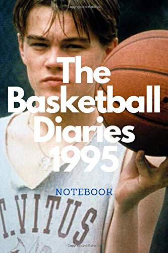 The Basketball Diaries 1995 Notebook (100 Pages, Lined paper, 7 x 10 size, Soft Glossy Cover): Remember : The Basketball Diaries 1995 Notebook (100 Pages, Lined paper, 7 x 10 size, Soft Glossy Cover)