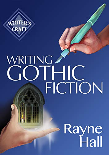 Writing Gothic Fiction: Learn to Thrill Readers with Passion and Suspense (Writer's Craft Book 32) (English Edition)