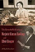The Remarkable Kinship of Marjorie Kinnan Rawlings and Ellen Glasgow