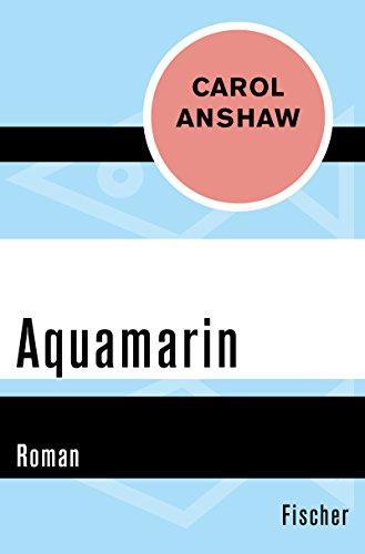 Aquamarin: Roman (Fischer Taschenbücher) (German Edition)