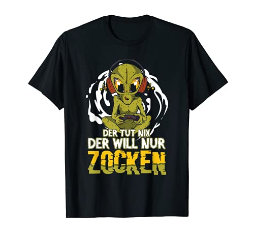 The Tut Nix Der Will Nur Zocken - Gamer Games Gaming Zocker T-Shirt