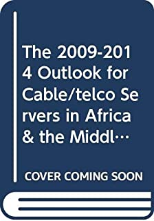 The 2009-2014 Outlook for Cable/telco Servers in Africa & the Middle East