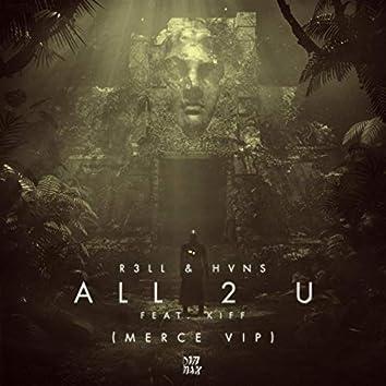 All 2 U (feat. Kiff) (MERCE VIP)