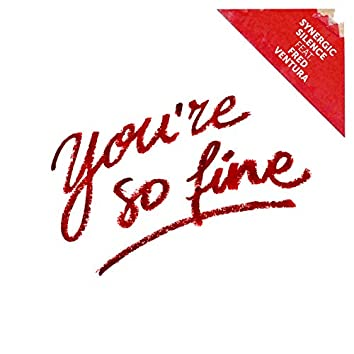 You're so Fine