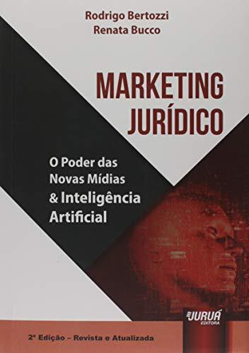 Marketing jurídico. O poder das novas mídias & inteligência artificial
