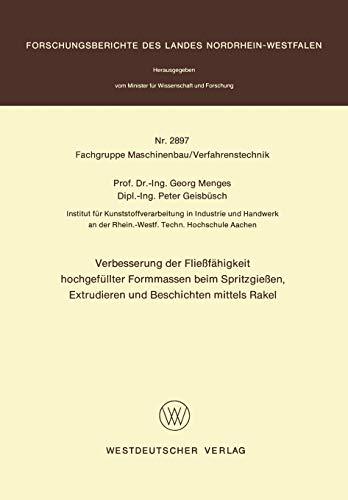 Verbesserung der Fließfähigkeit hochgefüllter Formmassen beim Spritzgießen, Extrudieren und Beschichten mittels Rakel (Forschungsberichte des Landes Nordrhein-Westfalen, 2897, Band 2897)