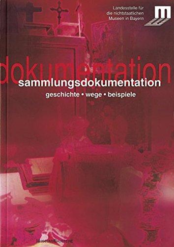 Sammlungsdokumentation. Geschichte - Wege - Beispiele (MuseumsBausteine)