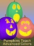 Pumpkins Teach Advanced Colors