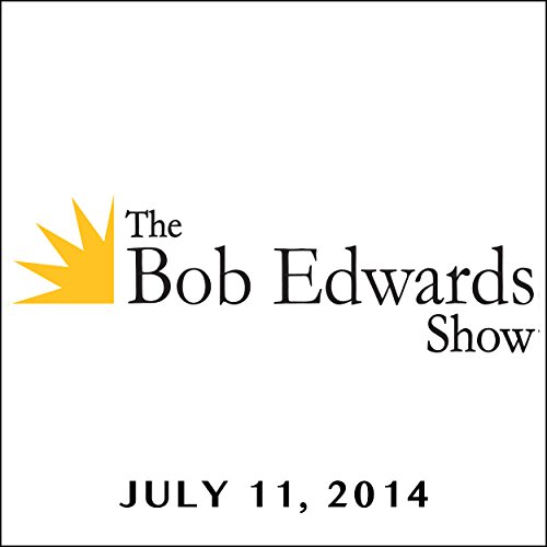 The Bob Edwards Show, Ken Vogel and Mark Kurlansky, July 11, 2014 audiobook cover art