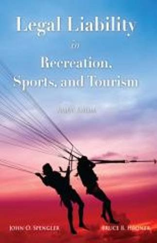 Compare Textbook Prices for Legal Liability in Recreation, Sports, & Tourism Fourth Edition Edition ISBN 9781571676436 by John O. Spengler,Bruce B. Hronek