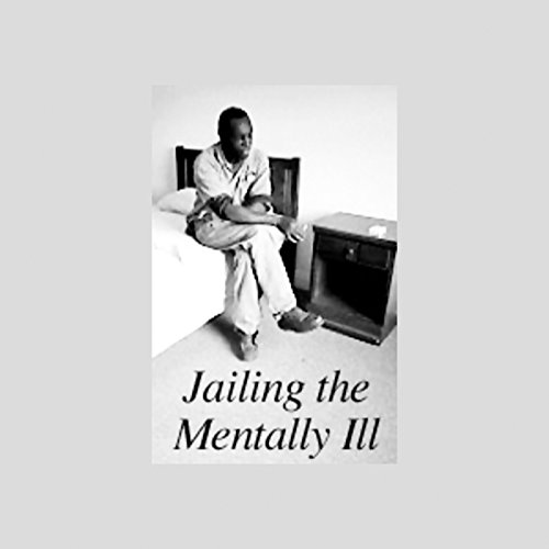 Jailing the Mentally Ill audiobook cover art