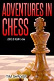 Adventures In Chess: 2018 Edition (sawyer Chess Games)-Sawyer, Tim