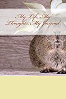 My Life, My Thoughts, My Journal: JD Dyola's Celebration of Life Collection™ (In Celebration of Pets) (Volume 3)