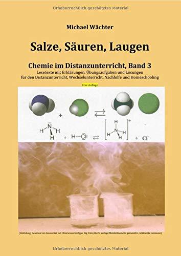 Salze Säuren Laugen: Chemie im Distanzunterricht, Band 3